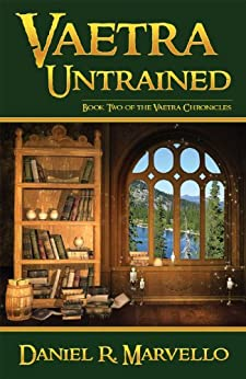 Vaetra Untrained (The Vaetra Chronicles Book 2) by [Marvello, Daniel R.]