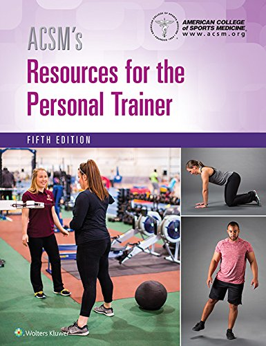 ACSM's Resources for the Personal Trainer (Physiology Of Sport And Exercise 5th Edition Ebook)