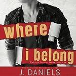 Where I Belong   J. Daniels