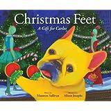 Christmas Feet: A Gift for Carlos (Carlos the French Bulldog)