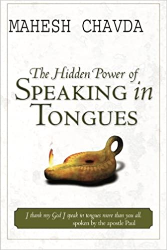 Hidden Power of Speaking in Tongues: Mahesh Chavda: 9780768421712