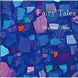 Fairy Tales フェアリー・テイル