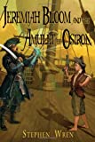 Jeremiah Bloom and the Amulet of Osiron, Stephen/Burton Wren, 0981902103