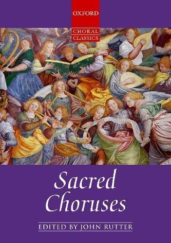 (Sacred Choruses: Vocal score (Oxford Choral Classics))