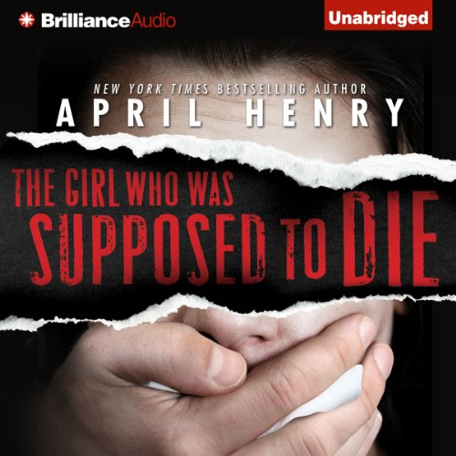 The Girl Who Was Supposed to Die by Brilliance Audio