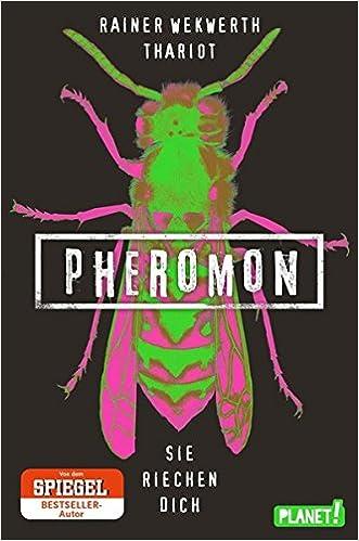 Pheromon - Sie riechen dich