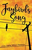 "Kathy Wilson Florence, ""Jaybird's Song"" (Kathy Wilson Florence, 2017)"