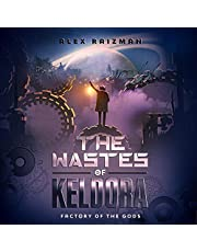 The Wastes of Keldora: Factory of the Gods, Book 1