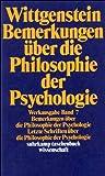 Werkausgabe, Band 7: Bemerkungen über die Philosophie der Psychologie. Letzte Schriften über die Philosophie der Psychologie
