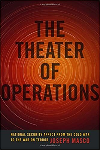 The theater of operations national security affect from the cold the theater of operations national security affect from the cold war to the war on terror joseph masco 0884763655079 amazon books fandeluxe Choice Image
