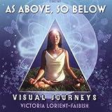 As Above So Below by Victoria Lorient-Faibish