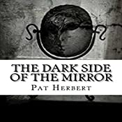 The Dark Side of the Mirror: The Reverend Bernard Paltoquet Mystery Series, Book 7 | Pat Herbert