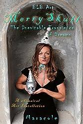 Merry Skull: The Inevitable Transience of Dreams