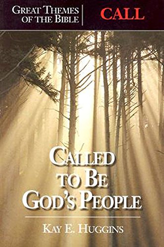 Great Themes of the Bible - Call: Called to Be God's People