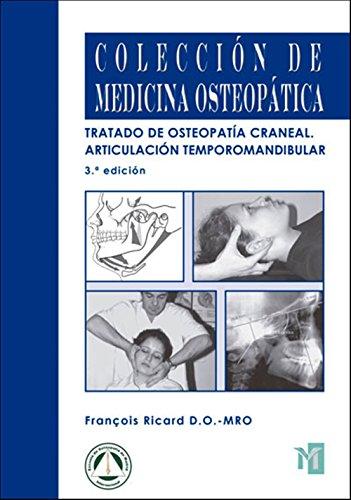 Descargar Libro Tratado De Osteopatía Craneal. Articulación Temporomandibular.análisis Y Tratamiento Ortodóntico. 3ª Edición. François Ricard