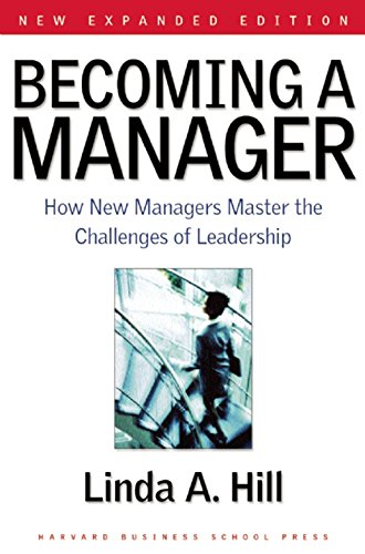 Becoming a Manager: How New Managers Master the Challenges of Leadership (Greater Tuna)
