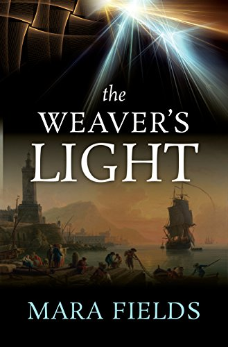 The Weaver's Light by [Fields, Mara]