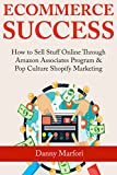 Ecommerce Success:  How to Sell Stuff Online Through Amazon Associates Program & Pop Culture Shopify Marketing