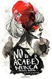 img - for No te acabes nunca book / textbook / text book