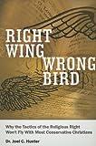 Right Wing, Wrong Bird, Joel C. Hunter, 0978678303