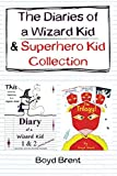 The Diaries of a Wizard Kid & Superhero Kid Collection: Free bonus book: I Am Pan: The Fabled Journal of Peter Pan
