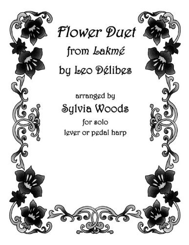 FLOWER DUET (FROM LAKME) ARRANGED FOR SOLO LEVER OR PEDAL HARP