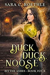 Duck, Duck, Noose (Bitter Ashes Book 4)