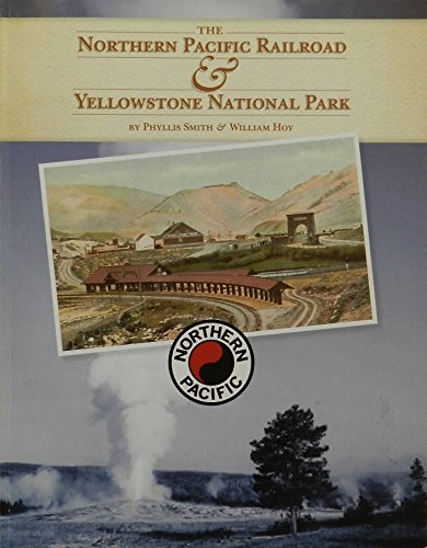 Northern Pacific Railroad & Yellowstone National Park