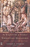 The Tapestry of Early Christian Discourse: Rhetoric, Society and Ideology (And Thought. Translation)