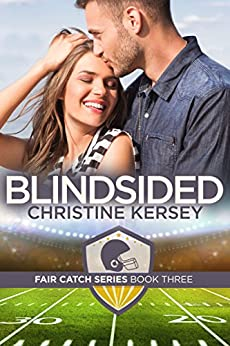 Blindsided (Fair Catch Series, Book Three) by [Kersey, Christine]