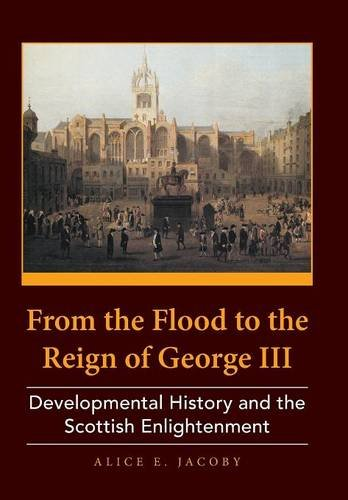Read Online From the Flood to the Reign of George III: Developmental History and the Scottish Enlightenment pdf epub