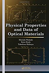 Physical Properties and Data of Optical Materials (Optical Science and Engineering)