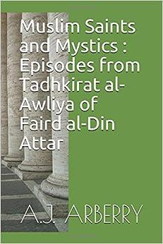 Muslim Saints and Mystics : Episodes from Tadhkirat al-Awliya of Faird al-Din Attar