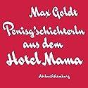 Penisg'schichterln aus dem Hotel Mama Hörspiel von Max Goldt Gesprochen von: Max Goldt
