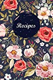 Recipes: Blank Recipe Book Journal to Write In Favorite Recipes and Meals Navy Floral Vintage Flowers