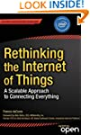Rethinking the Internet of Things: A...