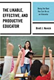 img - for The Likable, Effective, and Productive Educator: Being the Best You Can Be as an Educator book / textbook / text book