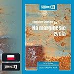 Na marginesie zycia | Stanislaw Grzesiuk