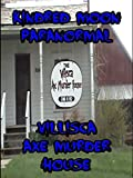 Kindred Moon Paranormal Villisca Axe Murder House