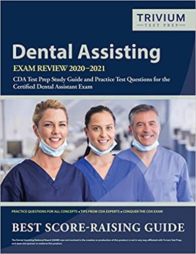 Dental Assisting Exam Review 2020 2021 Cda Test Prep Study Guide And Practice Test Questions For The Certified Dental Assistant Exam Cda Test Prep For The Certified Dental Assistant Exam 9781635305951 Medicine