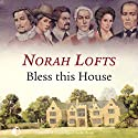 Bless This House Audiobook by Norah Lofts Narrated by Michael Tudor Barnes, Nicolette McKenzie