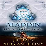 Aladdin and the Flying Dutchman: Aladdin Trilogy, Book 3 | J.R. Rain,Piers Anthony