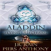 Aladdin and the Flying Dutchman: Aladdin Trilogy, Book 3 | J.R. Rain, Piers Anthony