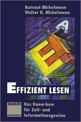 Bestill nedlasting online gratis Effizient lesen: Das Know-how für Zeit- und Informationsgewinn (German Edition) by Walter U. Michelmann PDB