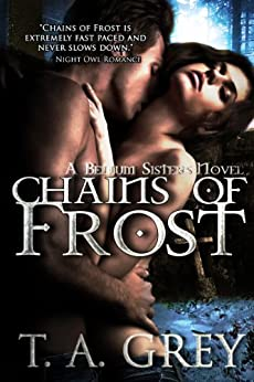 Chains of Frost - Book #1 (The Bellum Sisters series): The Bellum Sisters #1 by [Grey, T. A.]