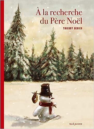 A La Recherche Du Pere Noel Thierry Dedieu 9791023505313