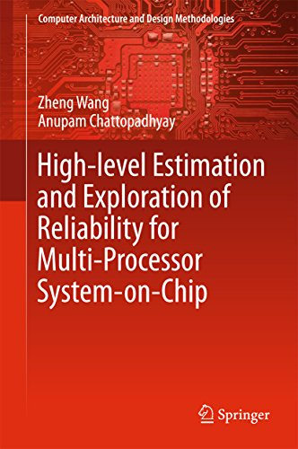 High-level Estimation and Exploration of Reliability for Multi-Processor System-on-Chip (Computer Architecture and Design Methodologies) -
