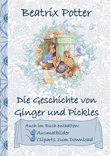 (Die Geschichte Von Ginger Und Pickles (Inklusive Ausmalbilder Und Cliparts Zum Download) (German)