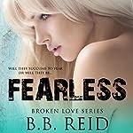 Fearless: Broken Love, Book 5 | B. B. Reid