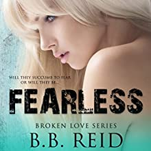 Fearless: Broken Love, Book 5 Audiobook by B. B. Reid Narrated by Teddy Hamilton, Ava Erickson